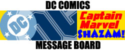 DC Comics Captain Marvel/Shazam Message Board