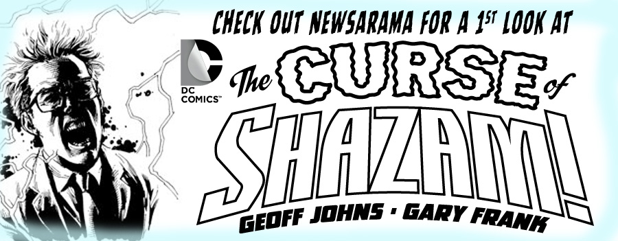 NEWSARAMA HAS A FIRST LOOK AT THE CURSE OF SHAZAM! border=