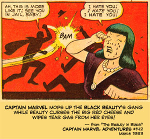 Captain Marvel mops up the Black Beauty's gang while Beauty curses the Big red Cheese and wipes tear gas from her eyes!